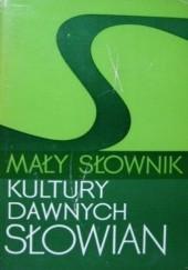 Okładka książki Mały słownik kultury dawnych Słowian Lech Leciejewicz