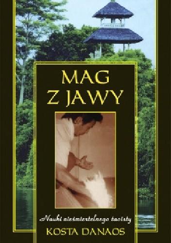 Okładka książki Mag z Jawy, Nauki nieśmiertelnego Taoisty Kosta Danaos