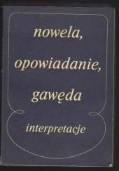 Okładka książki Nowela, opowiadanie, gawęda. Interpretacje małych form narracyjnych