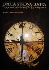 Okładka książki Druga strona lustra. Dzieje kościoła Świętej Trójcy w Będzinie Anna Malinowska