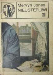 Okładka książki Nieustępliwi Mervyn Jones