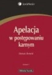 Okładka książki Apelacja w postępowaniu karnym Dariusz Świecki