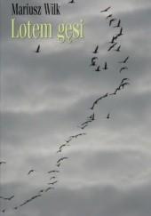Okładka książki Lotem gęsi Mariusz Wilk