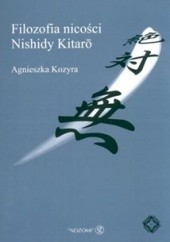 Okładka książki Filozofia nicości Nishidy Kitaro Agnieszka Kozyra