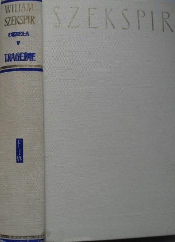Okładka książki Dzieła dramatyczne V: Tragedie I William Shakespeare