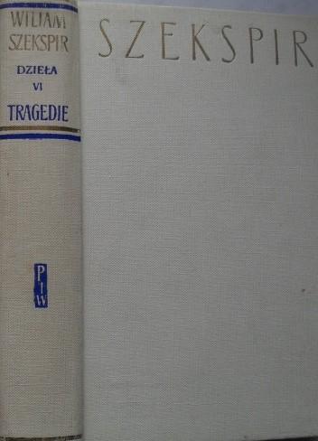 Okładka książki Dzieła dramatyczne VI: Tragedie II William Shakespeare