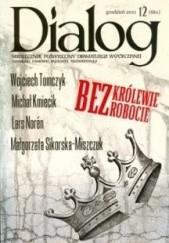 Okładka książki Dialog, nr 12 (661) / grudzień 2011. Bezkrólewie - bezrobocie Lars Norén,Wojciech Tomczyk,Michał Kmiecik,Małgorzata Sikorska-Miszczuk,Redakcja miesięcznika Dialog