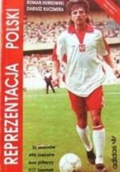 Okładka książki Reprezentacja Polski 1920-1990 Roman Hurkowski,Dariusz Kuczmera