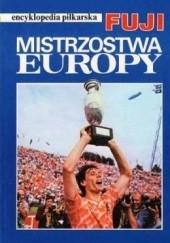 Okładka książki Encyklopedia piłkarska FUJI Mistrzostwa Europy (tom 3) praca zbiorowa,Andrzej Gowarzewski,Wojciech Batko