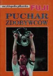 Okładka książki Encyklopedia piłkarska FUJI Puchar Zdobywców Pucharów (tom 6) praca zbiorowa,Andrzej Gowarzewski,Wojciech Batko