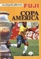 Okładka książki Encyklopedia piłkarska FUJI Copa America praca zbiorowa,Andrzej Markowski,Henryk Biliński,Tomasz Wołek