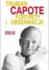 Okładka książki Portrety i obserwacje. Eseje Truman Capote
