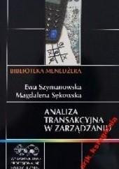 Okładka książki Analiza transakcyjna w zarządzaniu Ewa Szymanowska