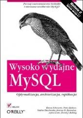 Okładka książki Wysoko wydajne MySQL. Optymalizacja, archiwizacja, replikacja. Wydanie II Baron Schwartz,Peter Zaitsev,Vadim Tkachenko,Jeremy D. Zawodny,Arjen Lentz,Derek J. Balling