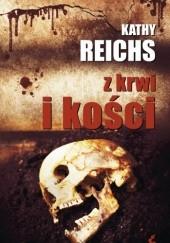 Okładka książki Z krwi i kości Kathy Reichs