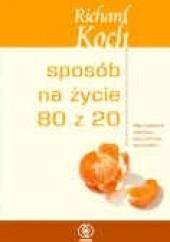 Okładka książki Sposób na życie 80/20 Richard Koch