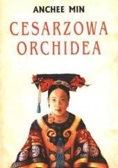 Okładka książki Cesarzowa Orchidea Anchee Min