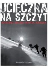 Okładka książki Ucieczka na szczyt Bernadette McDonald