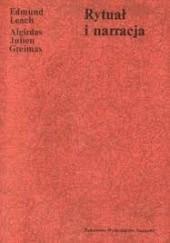 Okładka książki Rytuał i narracja Algirdas Julien Greimas,Edmund Leach