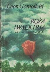 Okładka książki Róża i Walkiria czyli w dorzeczu Fabulistej Leon Gomolicki
