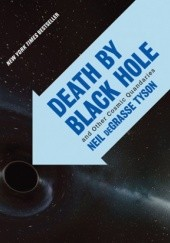 Okładka książki Death by black hole: And Other Cosmic Quandaries Neil deGrasse Tyson
