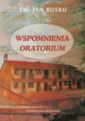 Okładka książki Wspomnienia Oratorium Jan Bosko