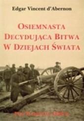 Okładka książki Osiemnasta decydująca bitwa w dziejach świata pod Warszawą 1920 r. Edgar Vincent d'Abernon