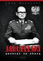 Okładka książki Jaruzelski. Generał ze skazą Lech Kowalski