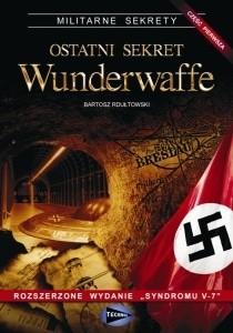 Okładka książki Ostatni sekret Wunderwaffe - cz.1 Bartosz Rdułtowski