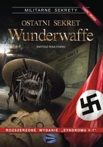 Okładka książki Ostatni sekret Wunderwaffe - cz.2 Bartosz Rdułtowski