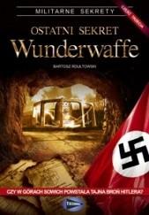 Okładka książki Ostatni sekret Wunderwaffe - cz.3 Bartosz Rdułtowski