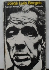 Okładka książki Jorge Luis Borges Rajmund Kalicki