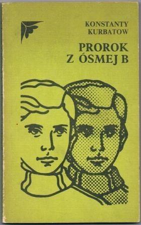 Okładka książki Prorok z ósmej B Konstantin Kurbatow