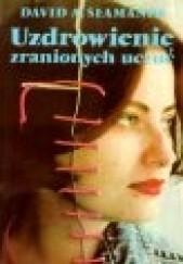 Okładka książki Uzdrowienie zranionych uczuć David A. Seamands