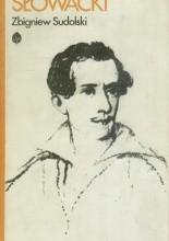 Okładka książki Słowacki - opowieść biograficzna