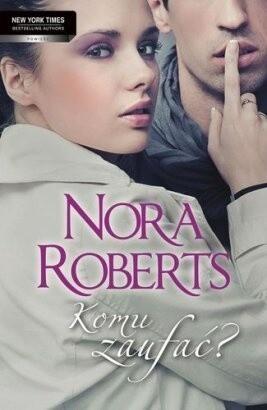 Okładka książki Komu zaufać? Nora Roberts
