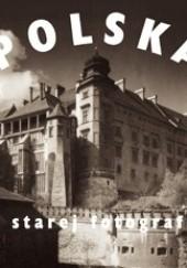 Okładka książki Polska w starej fotografii Tomasz Jurasz