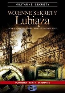 Okładka książki Wojenne sekrety Lubiąża Jacek M. Kowalski,Robert J. Kudelski,Zbigniew Rekuć