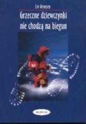 Okładka książki Grzeczne dziewczynki nie chodzą na biegun Liv Arnesen