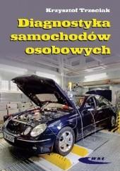 Okładka książki Diagnostyka samochodów osobowych Krzysztof Trzeciak