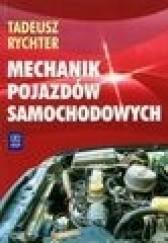 Okładka książki Mechanik pojazdów samochodowych Tadeusz Rychter