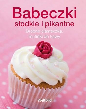 Okładka książki Babeczki słodkie i pikantne. Drobne ciasteczka, mufinki do kawy praca zbiorowa