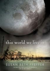 Okładka książki This World We Live In Susan Beth Pfeffer