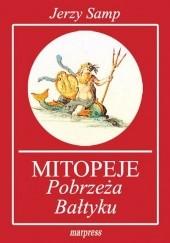Okładka książki Mitopeje pobrzeża Bałtyku Jerzy Samp