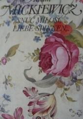 Okładka książki Snuć miłość.... Liebe sinnen... Adam Mickiewicz
