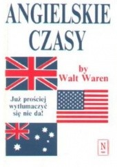 Okładka książki Angielskie czasy. Już prościej wytłumaczyć się nie da! Walt Waren