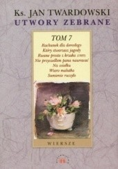 Okładka książki Wiersze z tomów z lat 1982-1990 Jan Twardowski