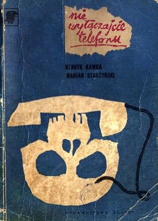 Okładka książki Nie wyłączajcie telefonu Henryk Kawka,Marian Strużyński