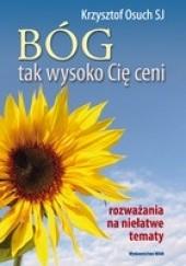 Okładka książki Bóg tak wysoko Cię ceni Krzysztof Osuch SJ