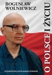 Okładka książki O Polsce i Życiu Bogusław Wolniewicz